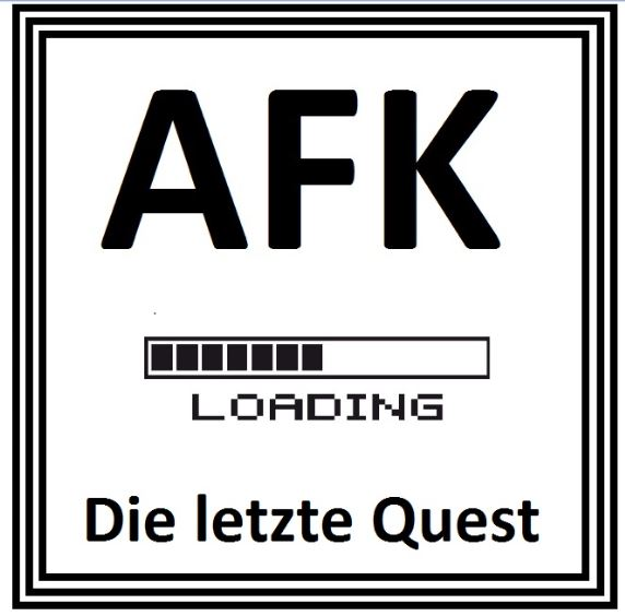 AFK - Die letzte Quest